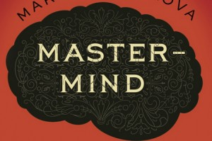 "Maria Konnikova on ""Mastermind: How to Think Like Sherlock Holmes"""